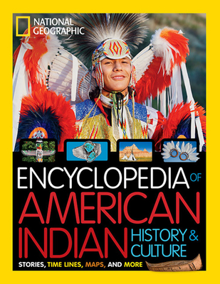 National Geographic Kids Encyclopedia of American Indian History and Culture: Stories, Timelines, Maps, and More - O'Brien, Cynthia