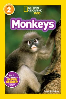 National Geographic Kids Readers: Monkeys - Schreiber, Anne
