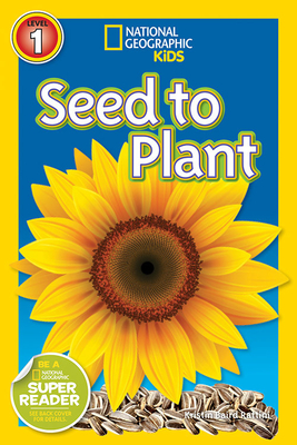 National Geographic Kids Readers: Seed to Plant - Rattini, Kristin Baird