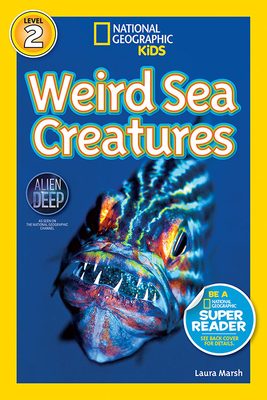National Geographic Kids Readers: Weird Sea Creatures - Marsh, Laura, and National Geographic Kids