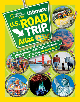 National Geographic Kids Ultimate U.S. Road Trip Atlas: Maps, Games, Activities, and More for Hours of Backseat Fun - Boyer, Crispin