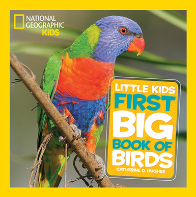 National Geographic Little Kids First Big Book of Birds - Hughes, Catherine D