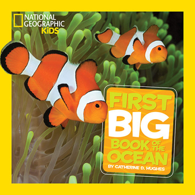 National Geographic Little Kids First Big Book of the Ocean - Hughes, Catherine D