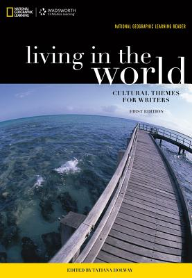 National Geographic Reader: Living in the World: Cultural Themes for Writers (with Ebook Printed Access Card) - National Geographic Learning