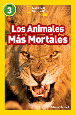 National Geographic Readers: Los Animales Mas Mortales (Deadliest Animals) - Stewart, Melissa