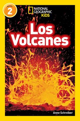 National Geographic Readers: Los Volcanes (L2) - Schreiber, Anne