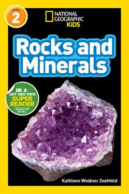 National Geographic Readers: Rocks and Minerals - Zoehfeld, Kathy Weidner, and Zoehfeld, Kathleen Weidner, and Weidner Zoehfeld, Kathleen