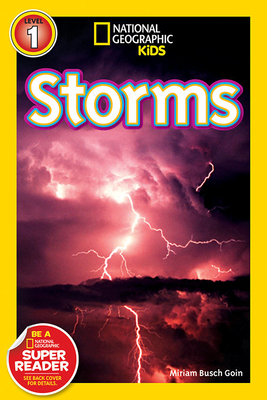 National Geographic Readers: Storms! - Goin, Miriam