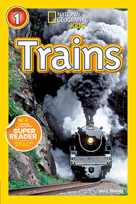 National Geographic Readers: Trains - Shields, Amy