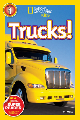 National Geographic Readers: Trucks - Mara, Wil