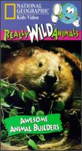 National Geographic Really Wild Animals: Awesome Animal Builders -