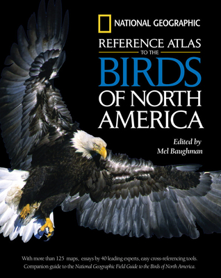 National Geographic Reference Atlas to the Birds of North America - Baughman, Mel (Editor)