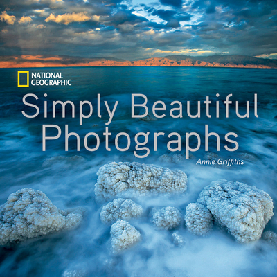 National Geographic Simply Beautiful Photographs - Griffiths, Annie
