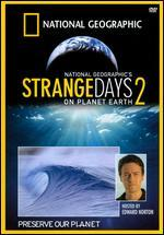 National Geographic: Strange Days on Planet Earth - Season 02