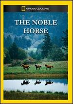 National Geographic: The Noble Horse