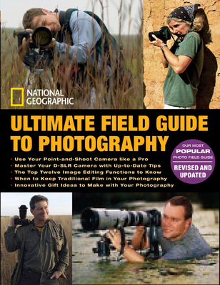 National Geographic Ultimate Field Guide to Photography - National Geographic