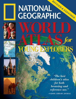 National Geographic World Atlas for Young Explorers - National Geographic Society