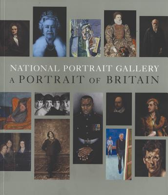 National Portrait Gallery: A Portrait of Britain - Nairne, Sandy (Text by), and Cooper, Tarnya (Text by)