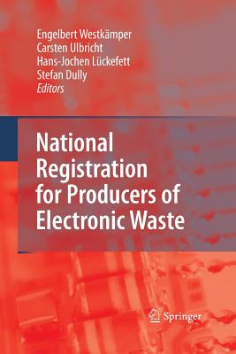 National Registration for Producers of Electronic Waste - Dully, Stefan (Editor), and Ulbricht, Carsten (Editor), and Luckefett, Hans-Jochen (Editor)