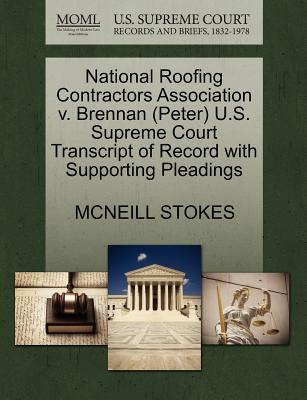 National Roofing Contractors Association V. Brennan (Peter) U.S. Supreme Court Transcript of Record with Supporting Pleadings - Stokes, McNeill