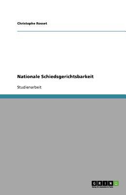 Nationale Schiedsgerichtsbarkeit - Rosset, Christophe