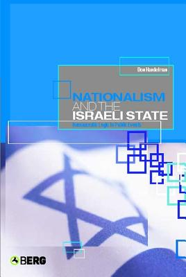 Nationalism and the Israeli State: Bureaucratic Logic in Public Events - Handelman, Don