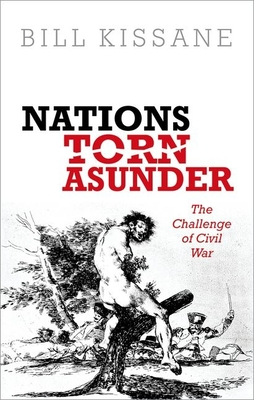 Nations Torn Asunder: The Challenge of Civil War - Kissane, Bill