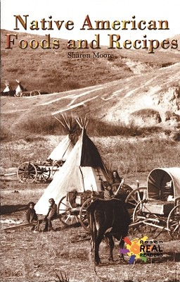 Native American Foods and Recipes - Moore, Sharon