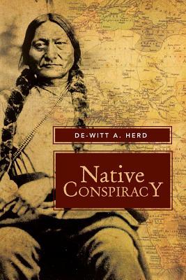 Native Conspiracy - Herd, De-Witt a