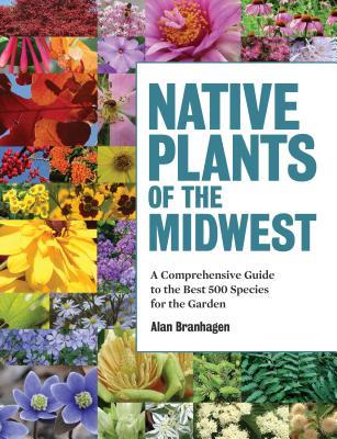 Native Plants of the Midwest - Branhagen, Alan