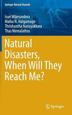 Natural Disasters, When Will They Reach Me? - Wijesundera, Isuri