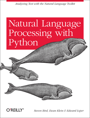 Natural Language Processing with Python - Bird, Steve, and Klein, Ewan, and Loper, Edward