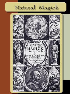Natural Magick - Porta, John Baptista