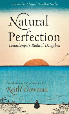 Natural Perfection: Lonchenpa's Radical Dzogchen - Rabjam, Lonchen