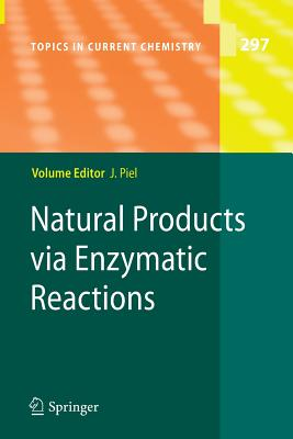 Natural Products via Enzymatic Reactions - Piel, Jorn (Editor)