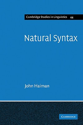 Natural Syntax: Iconicity and Erosion - Haiman, John, and John, Haiman, and Anderson, S R (Editor)