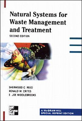 Natural Systems for Waste Management and Treatment - Reed, Sherwood C