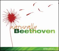Naturally Beethoven - David DQ Lee (counter tenor); Montreal Winds; Yannick Nézet-Séguin (piano); Andre Moisan (conductor)