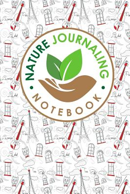 Nature Journaling Notebook: Nature Journal Book, Nature Walk Book, Nature Journaling And Drawing, Outdoor Journal For Men, Draw and Write Journal With Space For Sketching, Samples and Observations, Cute Paris & Music Cover - Publishing, Rogue Plus