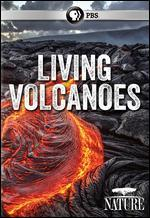 Nature: Living Volcanoes