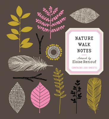 Nature Walk Notes - Artwork by Eloise Renouf: Contains 250 Sheets - Renouf, Eloise