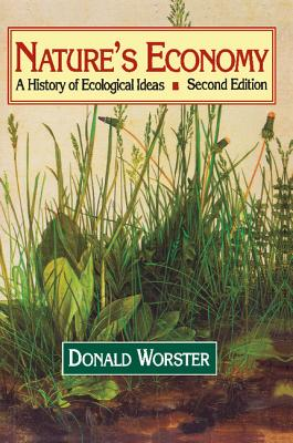Nature's Economy: A History of Ecological Ideas - Worster, Donald