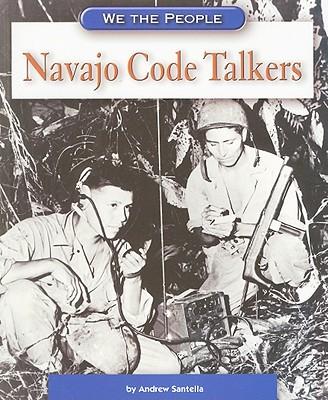 Navajo Code Talkers - Santella, Andrew