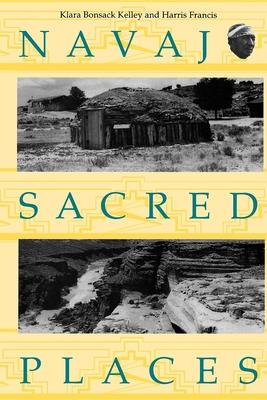 Navajo Sacred Places - Kelley, Klara Bonsack, and Francis, Harris