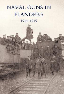 Naval Guns in Flanders 1914-1915 - L F R