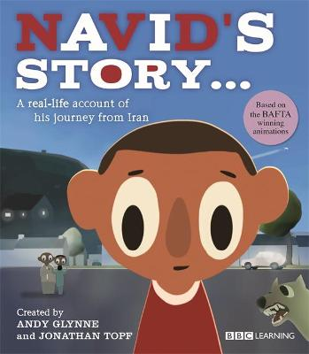 Navid's Story - a Journey from Iran - Glynne, Andy, and Topf, Jonathan (Illustrator)