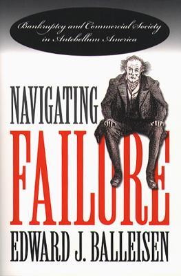 Navigating Failure - Balleisen, Edward J