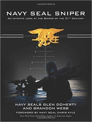 Navy Seal Sniper: An Intimate Look at the Sniper of the 21st Century - Doherty, Glen, and Webb, Brandon, and Kyle, Chris (Foreword by)