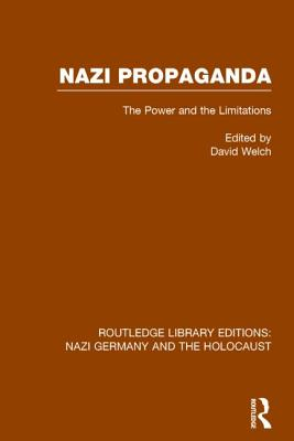 Nazi Propaganda: The Power and the Limitations - Welch, David (Editor)