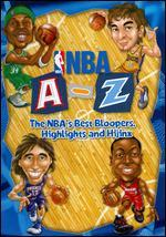 NBA: A-Z - The NBA's Best Bloopers, Highlights and Hijinx